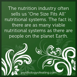 The nutrition industry often sells us One Size Fits All nutritional systems. #health #nutrition #eatingpsychology #IPE