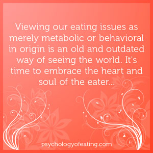 Viewing our eating issues as merely metabolic or behavioral in origin is an old and outdated way of seeing the world #health #nutrition #eatingpsychology #IPE