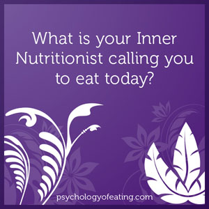 What is your Inner Nutritionist calling you to eat today #health #nutrition #eatingpsychology #IPE