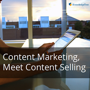 Content Marketing, Meet Content Selling - KnowledgeTree eBook