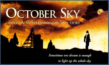 October Sky, and it was his favorite movie