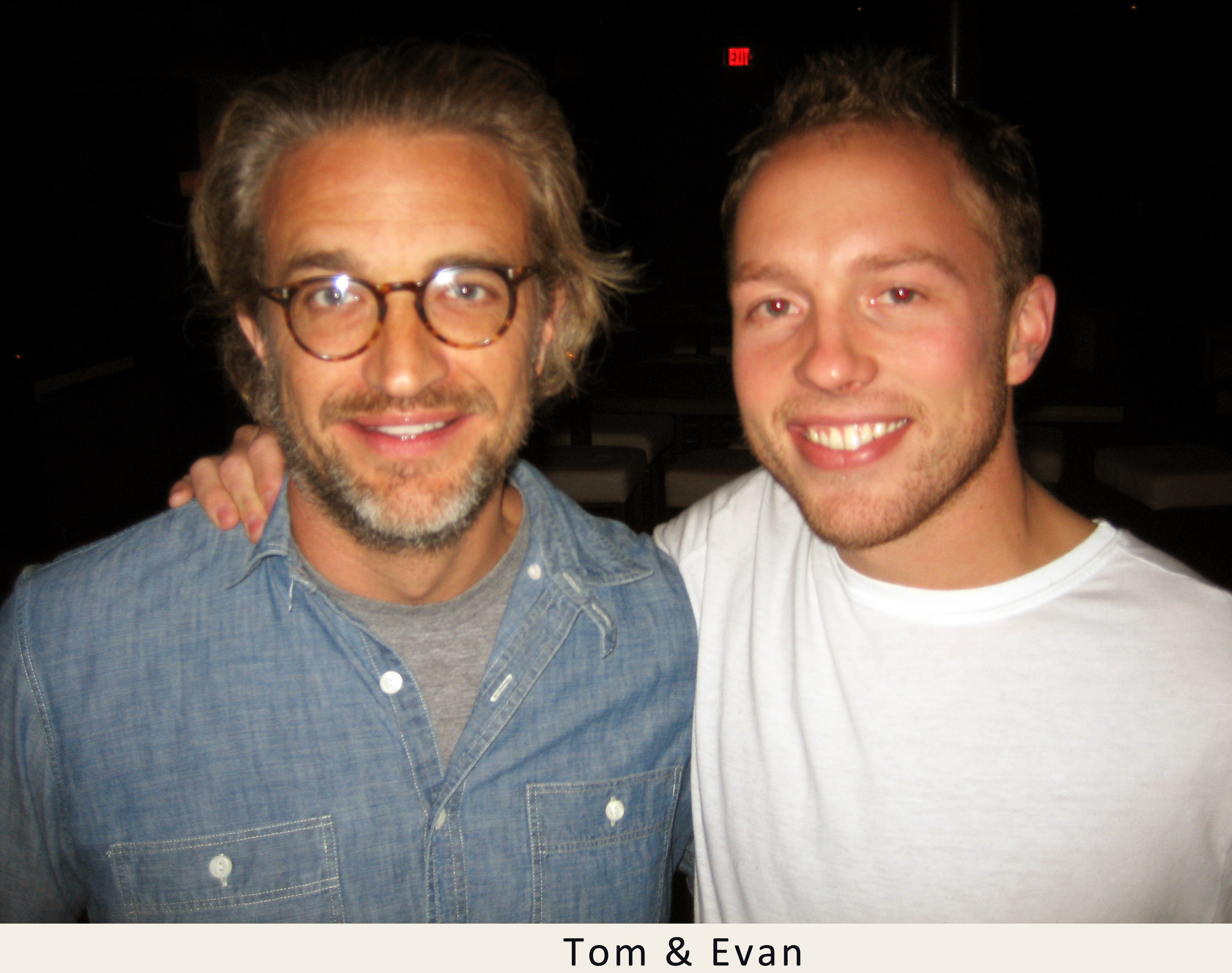 Tom and Evan