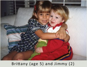 Big Sis Brittany (age 5) with her little brother Jimmy (age 2) - aren't they too cute?