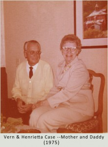 Vern and Henrietta Case —Mother and Daddy - in 1975