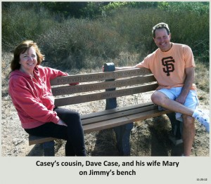 Casey's cousin, Dave Case, and his wife Mary on Jimmy's bench