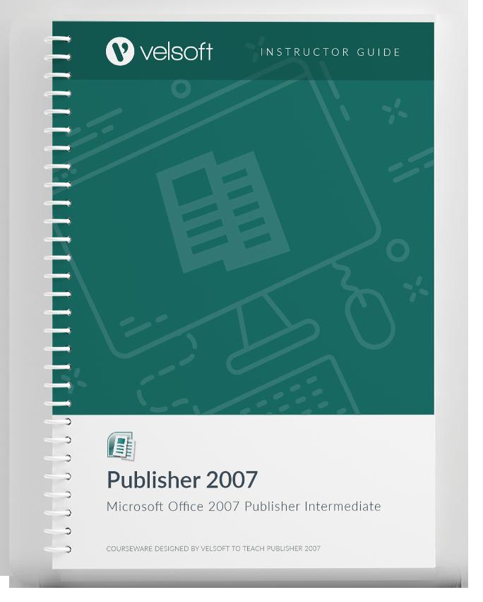 Microsoft Office Publisher 2007: Intermediate