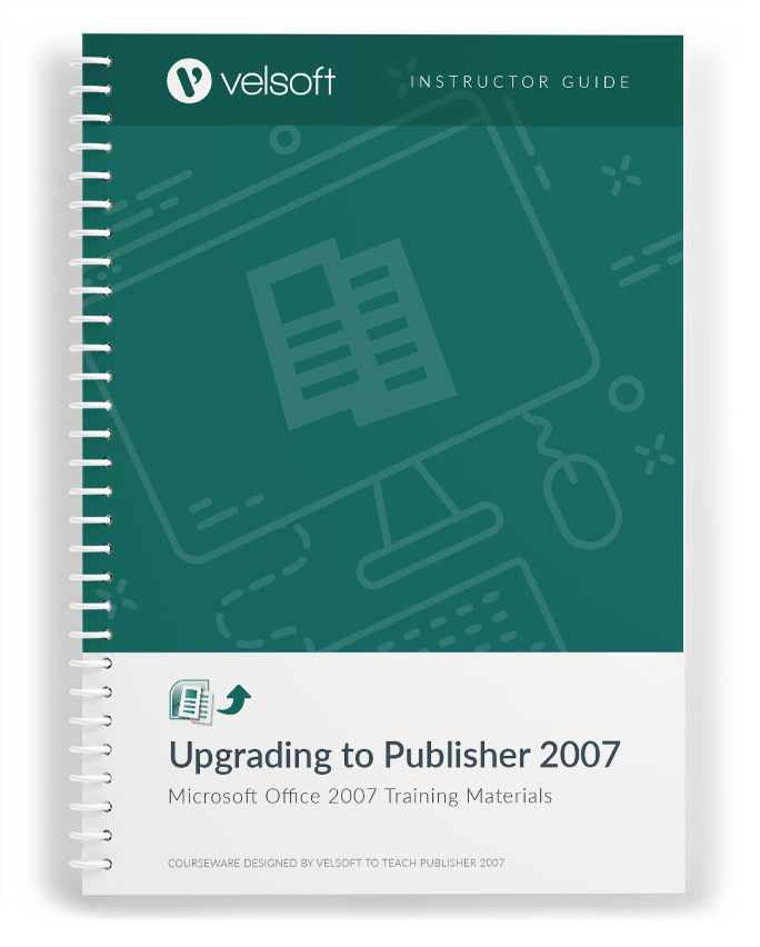 Upgrading to Microsoft Office Publisher 2007