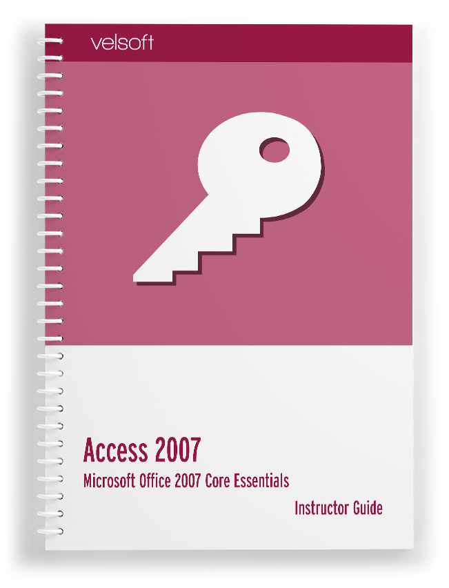 Microsoft Office Access 2007 Core Essentials