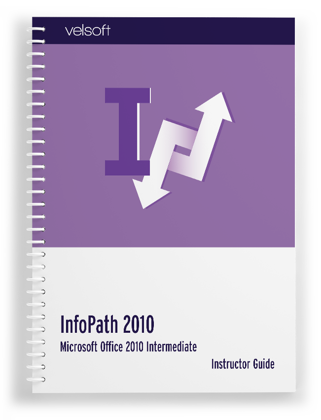 Microsoft Office InfoPath Designer 2010: Intermediate