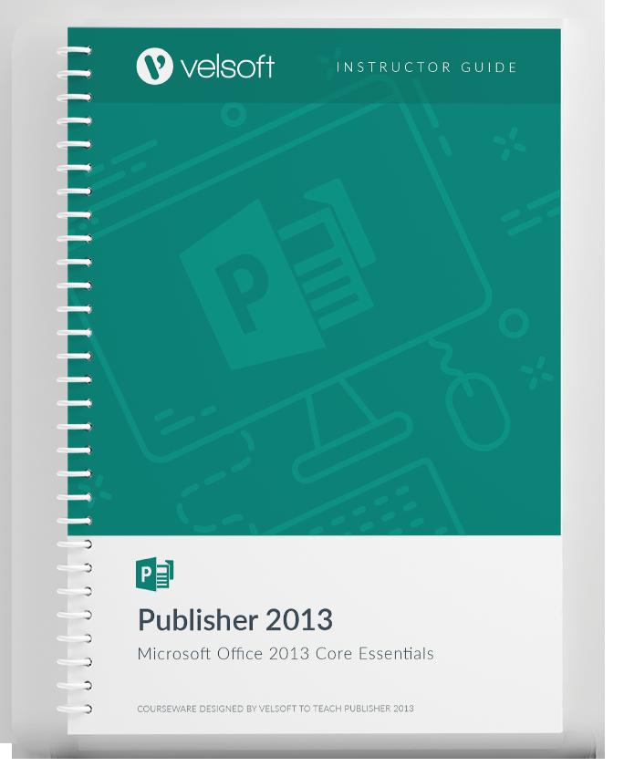 Publisher 2013: Core Essentials