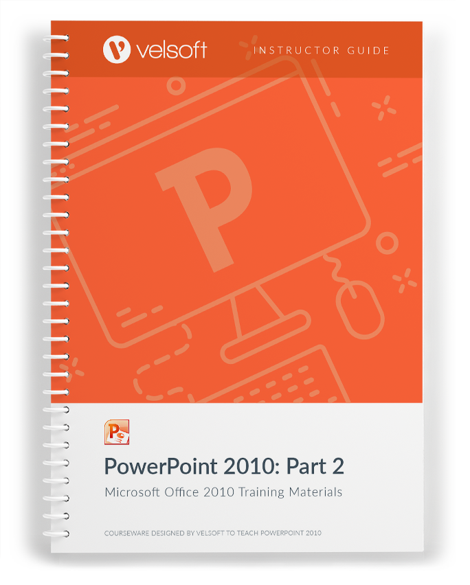 Microsoft PowerPoint 2010: Part Two