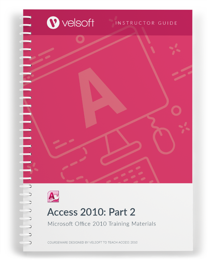 Microsoft Access 2010: Part Two