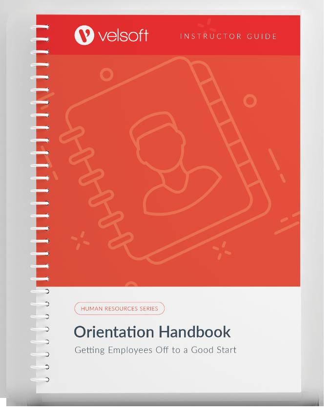 Orientation Handbook: Getting Employees Off to a Good Start