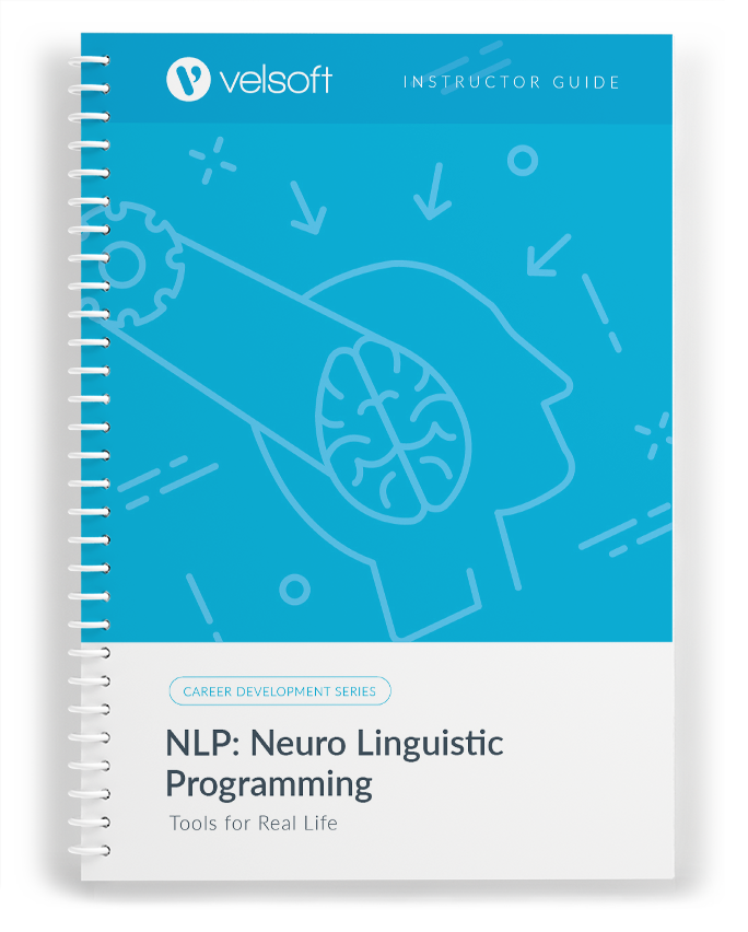 NLP (Neuro Linguistic Programming): Tools For Real Life