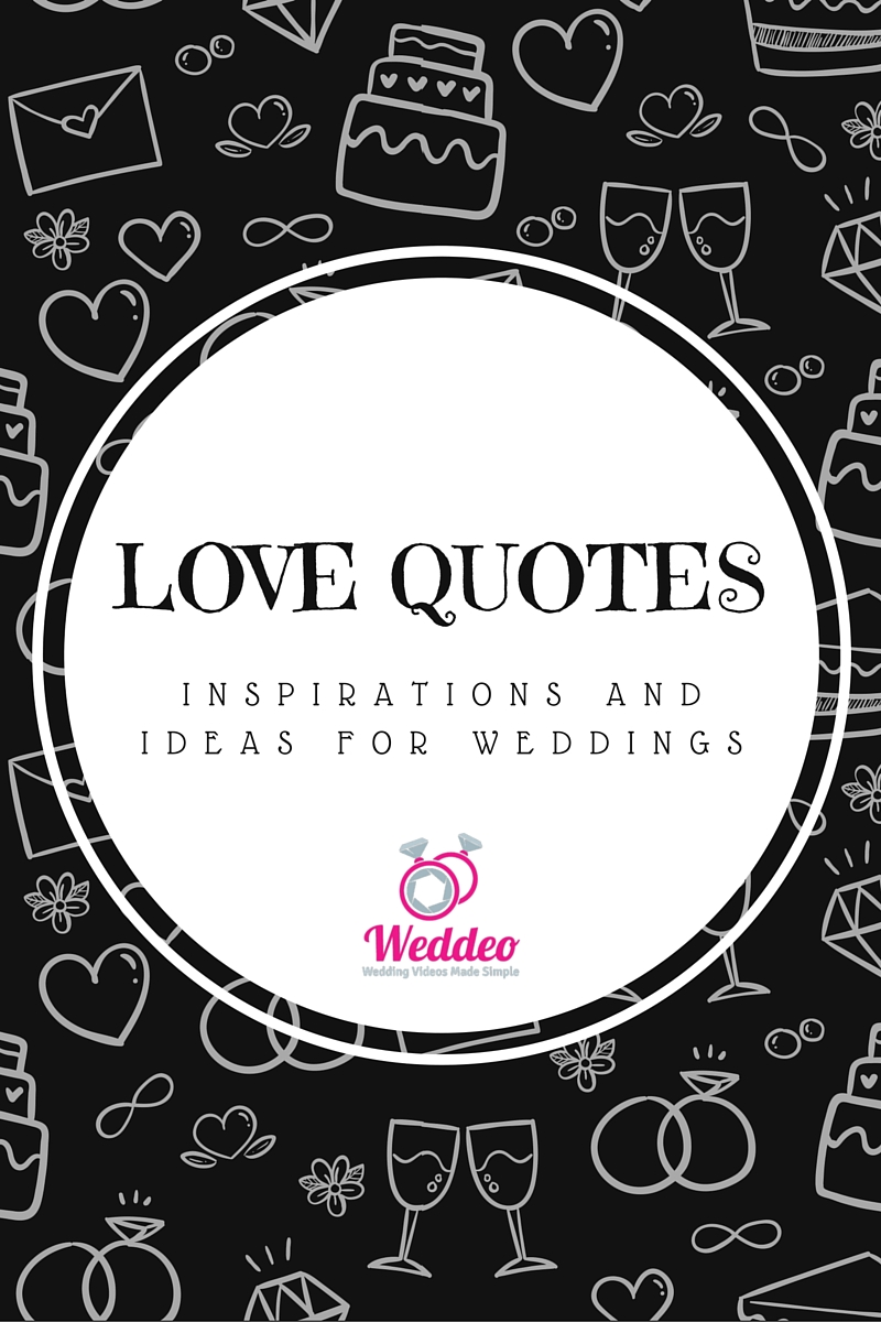 wedding love quote ideas, Weddeo, wedding videography, DIY wedding videography, wedding video
