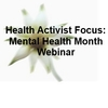 Health Activist Focus: Mental Health Month 2010