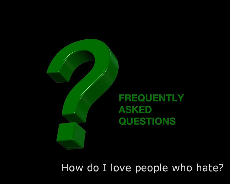 How Do I Love People Who Hate?