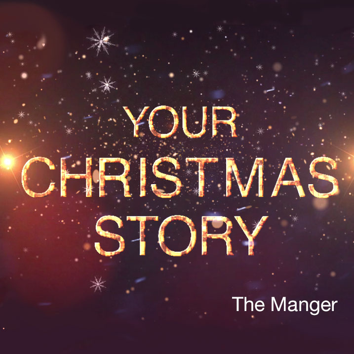 Your Christmas Story | The Manger