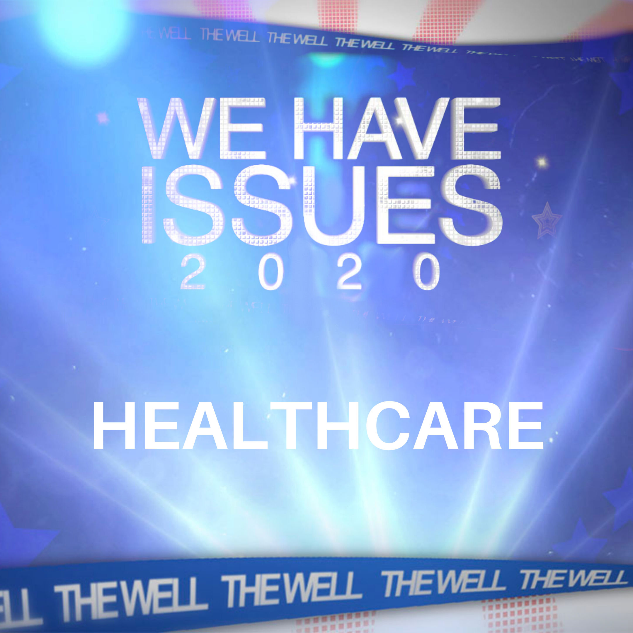 We Have Issues 2020 | Healthcare