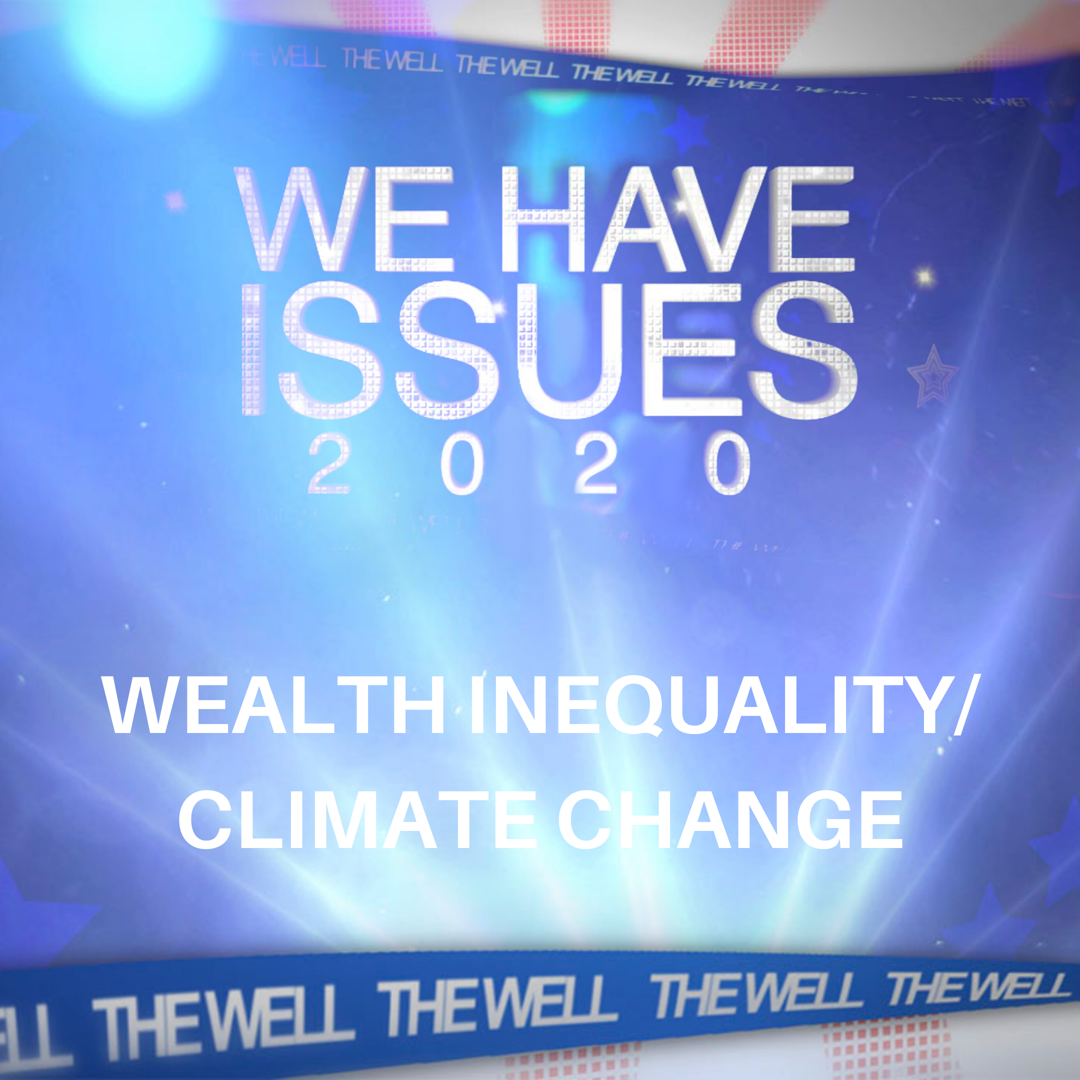 We Have Issues 2020 | Wealth Inequality and Climate Change