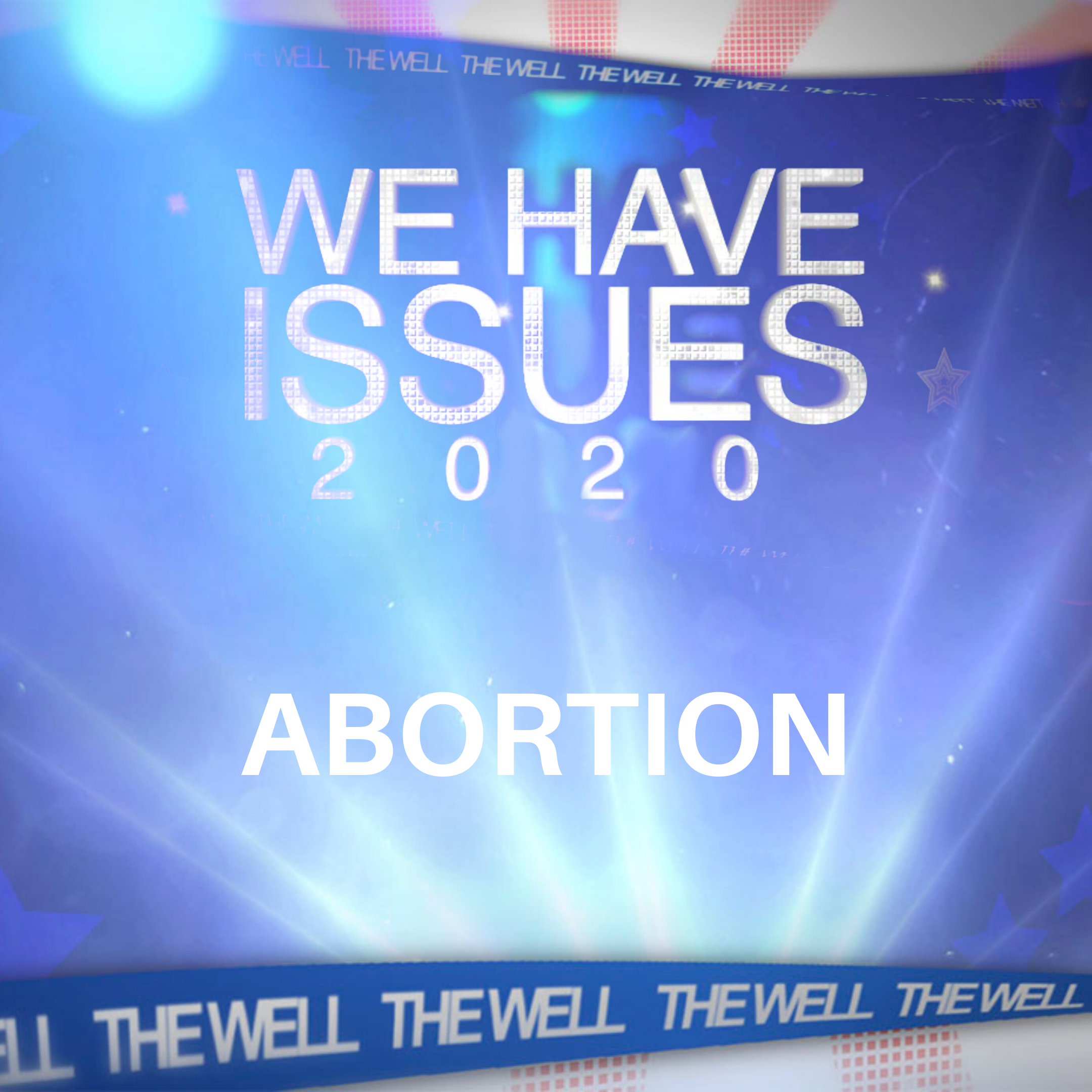 We Have Issues 2020 | Abortion