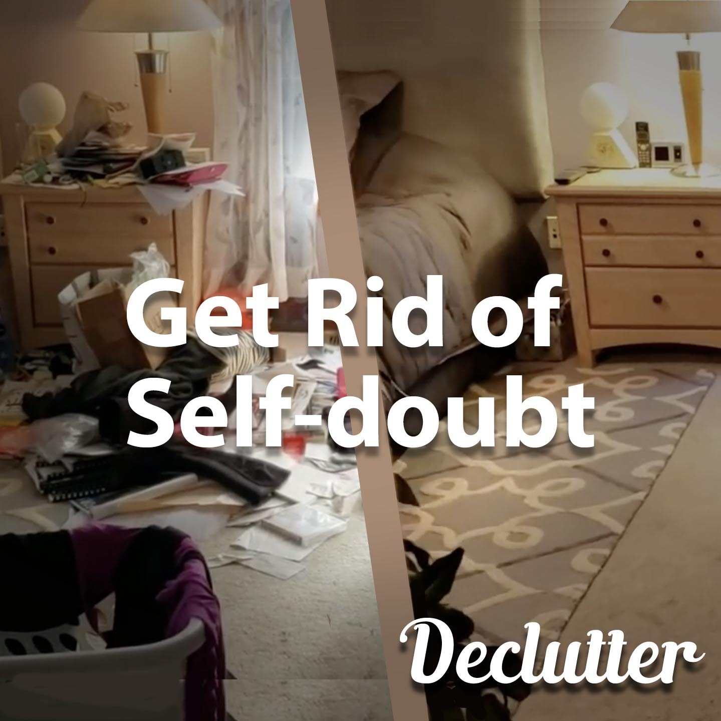 Declutter | Get Rid of Self-doubt