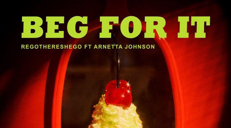 SINGLE REVIEW: Beg For It by regothereshego ft. Arnetta Johnson