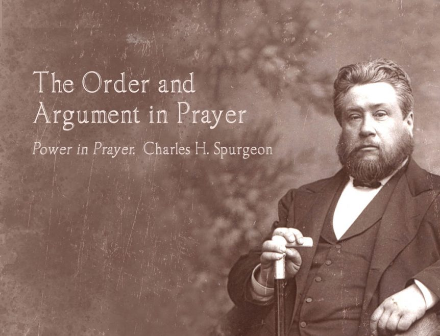 WhitakerHouse_Blog_Spurgeon_Order_Argument_Prayer