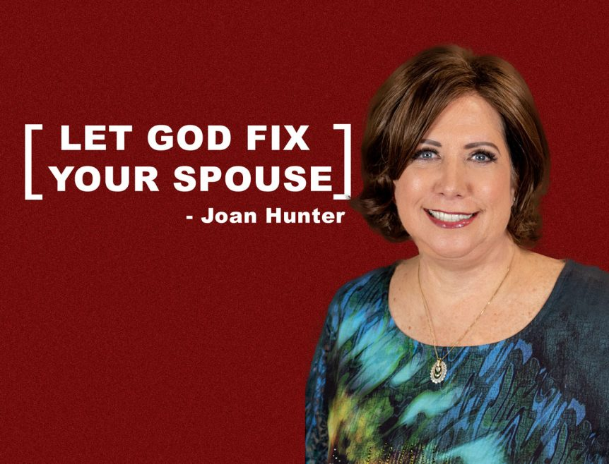Let God Fix Your Spouse Joan Hunter
