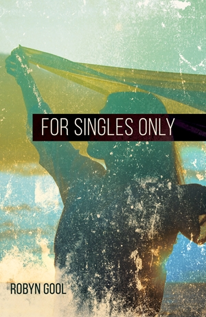 For Singles Only -  - Robyn Gool