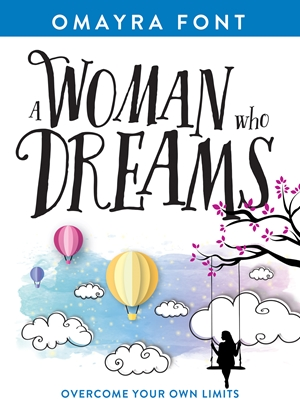 A Woman Who Dreams - Overcome Your Own Limits - Omayra Font