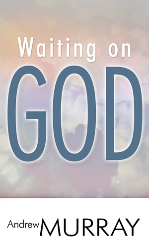 Waiting on God -  - Andrew Murray