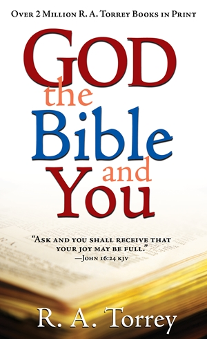 God the Bible and You -  - R.  A. Torrey