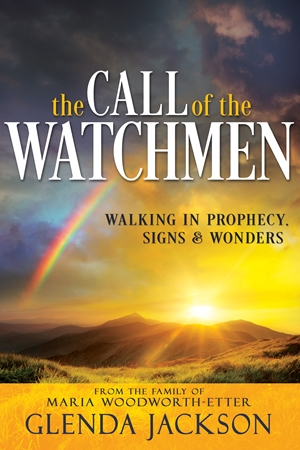 The Call of the Watchmen - Walking in Prophecy