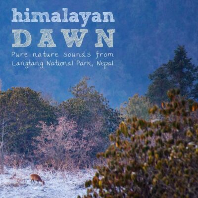Nature Sounds from Nepal - 'Himalayan Dawn'