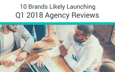 10 Brands Likely Launching Q1 2018 Agency Reviews