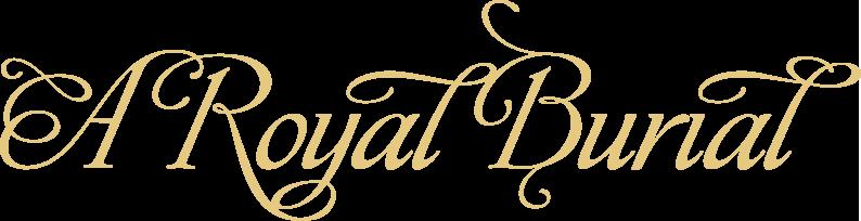A Royal Burial