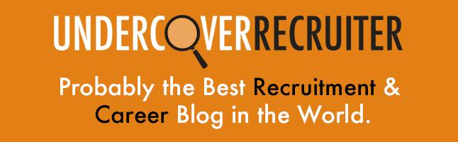 Undercover Recruiter Blog