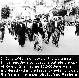 In June 1941, members of the Lithuanian Militia lead Jews to locations outside the city of Kovno. In all, some 10,000 Jews were murdered within the first six weeks following the German invasion. [photo: Yad Vashem]