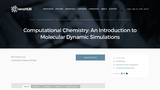 Computational Chemistry: An Introduction to Molecular Dynamic Simulations