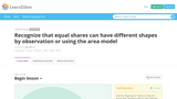 Recognize that equal shares can have different shapes by observation or using the area model