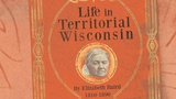 Elizabeth Baird: Life In Territorial Wisconsin - Wisconsin Biographies