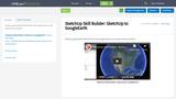 SketchUp Skill Builder: SketchUp to GoogleEarth