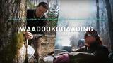 Waadookodaading: Ojibwe Language Immersion School  - The Ways