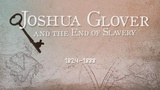 Joshua Glover: And The End Of Slavery - Wisconsin Biographies
