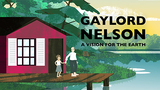 Gaylord Nelson: A Vision for the Earth