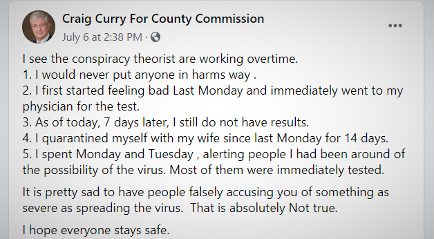 In a Facebook post on July 6, Marion County Commission candidate Craig Curry let the public know he was awaiting test results for the coronavirus. A positive result came back on Thursday.