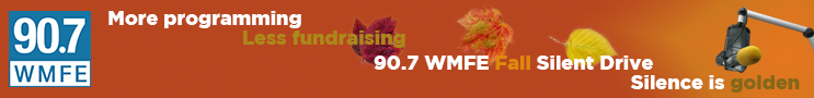 More Programming - Less Fundraising. 90.7 WMFE Silend Drive - Silence is Golden