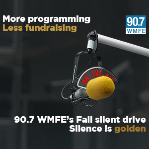 More Programming Less Fundraising. Silence is Golden - 90.7 WMFE's Fall Silent Drive.