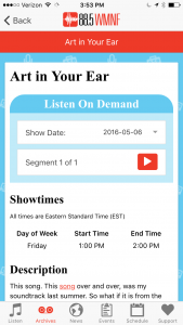 You can listen to the ARCHIVES! Don't miss your favorite show while you are out and about. I plug my phone into my car system and listen back to all sorts of programs.